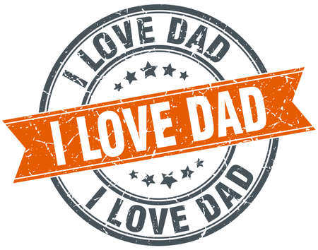 i love dad round orange grungy vintage isolated stamp