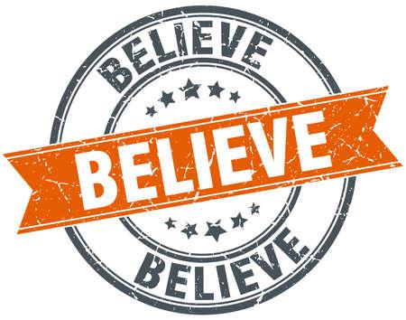 believe: believe round orange grungy vintage isolated stamp