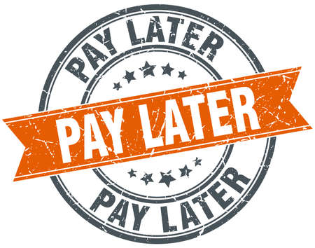 later: pay later round orange grungy vintage isolated stamp