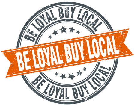 local: be loyal buy local round orange grungy vintage isolated stamp Illustration