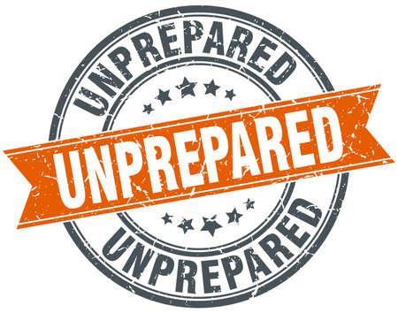 unprepared: unprepared round orange grungy vintage isolated stamp