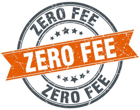 fee: zero fee round orange grungy vintage isolated stamp