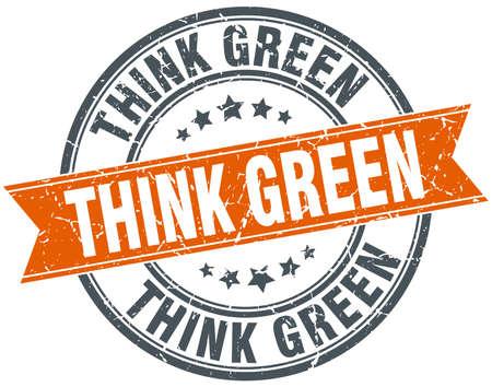 think green: think green round orange grungy vintage isolated stamp Illustration