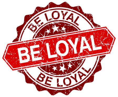 to be: be loyal red round grunge stamp on white