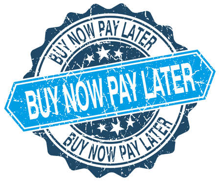 later: buy now pay later blue round grunge stamp on white