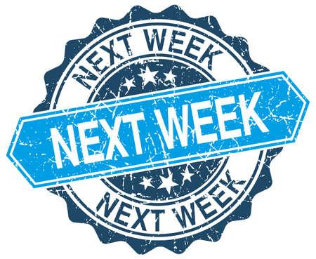 week: next week blue round grunge stamp on white Illustration