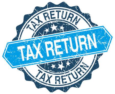 tax return: tax return blue round grunge stamp on white