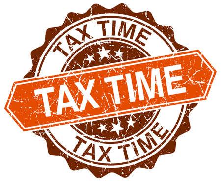 tax time: tax time orange round grunge stamp on white