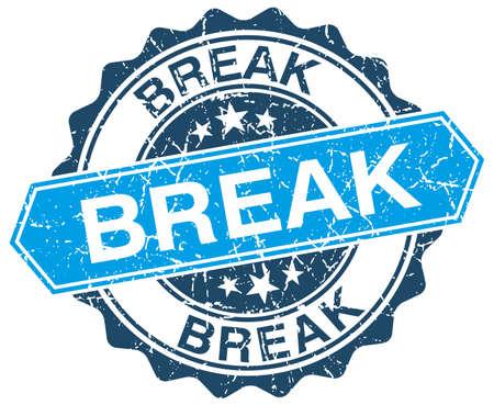 break: break blue round grunge stamp on white