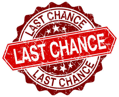 chances: last chance red round grunge stamp on white