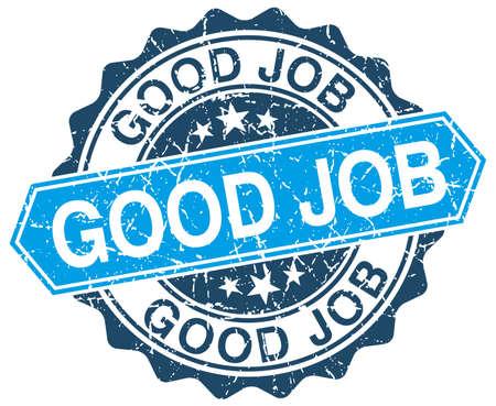 good job: good job blue round grunge stamp on white