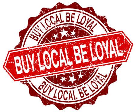 faithful: buy local be loyal red round grunge stamp on white Illustration