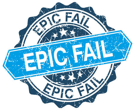 epic: epic fail blue round grunge stamp on white
