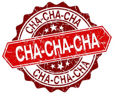 cha: cha-cha-cha red round grunge stamp on white