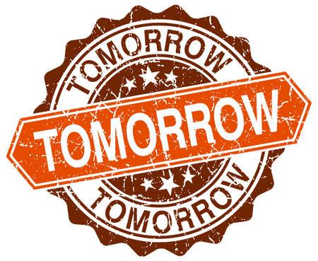tomorrow: tomorrow orange round grunge stamp on white Illustration