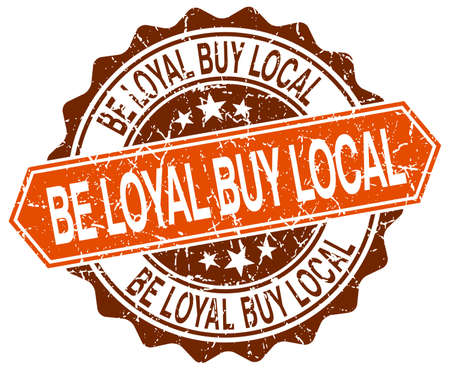 buy local: be loyal buy local orange round grunge stamp on white Illustration