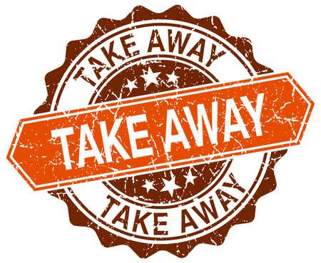 take away: take away orange round grunge stamp on white