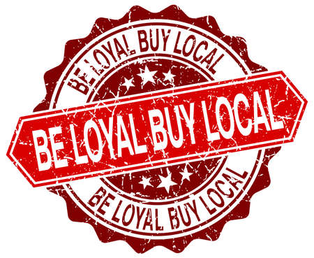 loyal: be loyal buy local red round grunge stamp on white