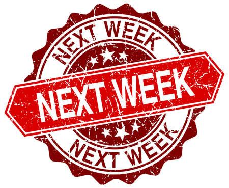 week: next week red round grunge stamp on white Illustration