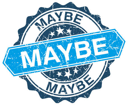 maybe: maybe blue round grunge stamp on white