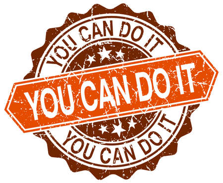 you can do it: you can do it orange round grunge stamp on white