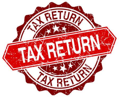 tax return: tax return red round grunge stamp on white