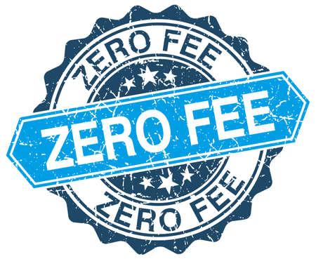 fee: zero fee blue round grunge stamp on white