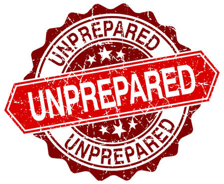 unprepared: unprepared red round grunge stamp on white Illustration