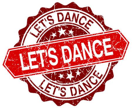 lets: lets dance red round grunge stamp on white Illustration