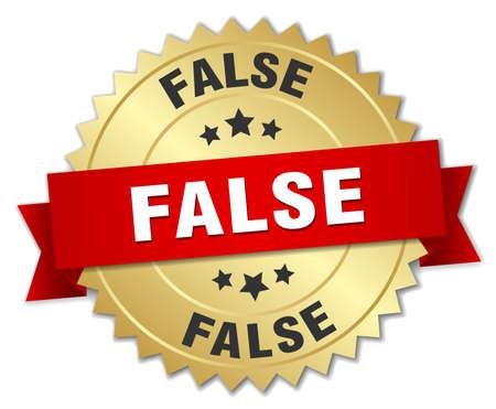 false: false 3d gold badge with red ribbon