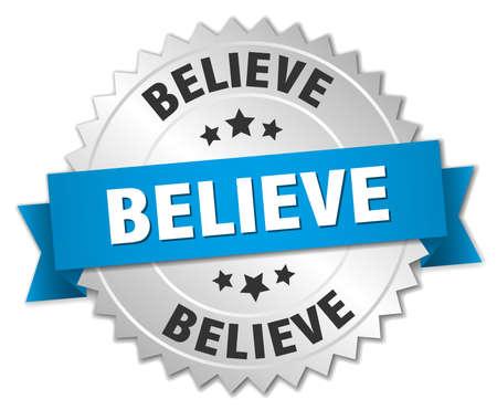 believe: creer insignia de plata 3d con la cinta azul Vectores