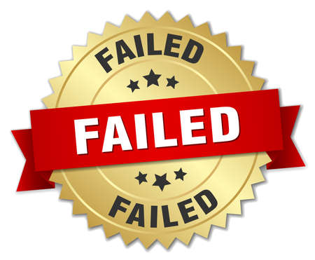 failed: failed 3d gold badge with red ribbon
