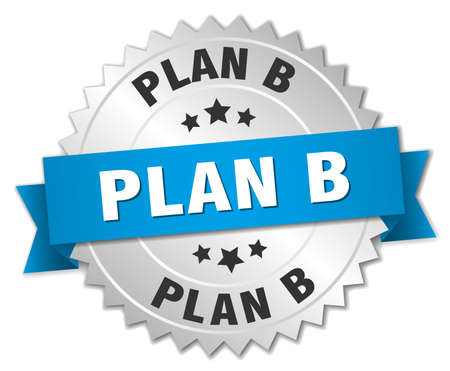 plan b: plan b 3d silver badge with blue ribbon