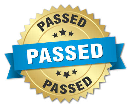 passed: passed 3d gold badge with blue ribbon Illustration