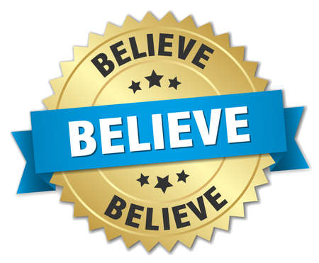 believe: believe 3d gold badge with blue ribbon