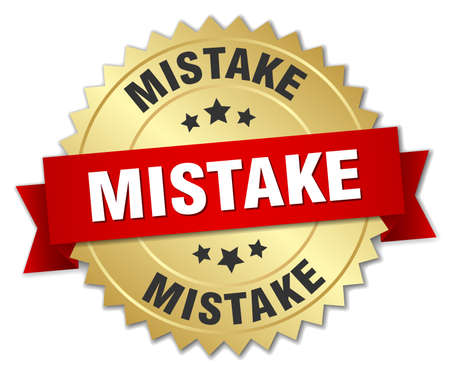 mistake: mistake 3d gold badge with red ribbon Illustration