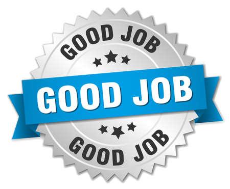 good job: good job 3d silver badge with blue ribbon Illustration