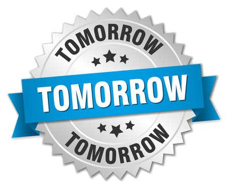 tomorrow: tomorrow 3d silver badge with blue ribbon