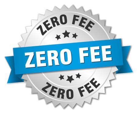 honorarios: tasa cero insignia 3d plata con la cinta azul Vectores