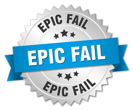 epic: epic fail 3d silver badge with blue ribbon