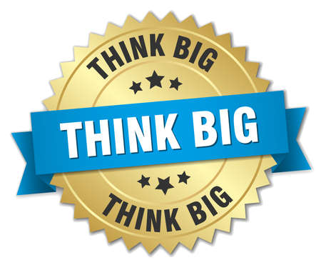 think big: think big 3d gold badge with blue ribbon Illustration