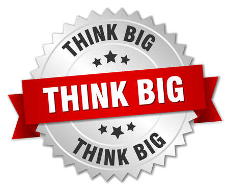 think big: think big 3d silver badge with red ribbon