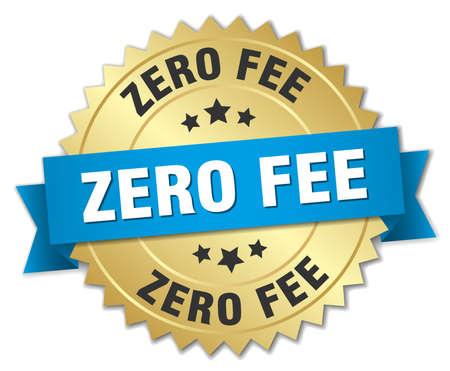 honorarios: tasa cero insignia 3d de oro con la cinta azul