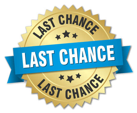 last chance: last chance 3d gold badge with blue ribbon Illustration