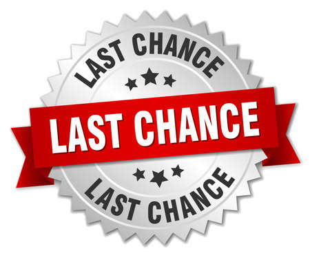 last chance: last chance 3d silver badge with red ribbon