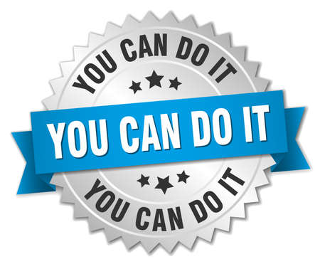 you can do it: you can do it 3d silver badge with blue ribbon