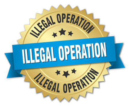 illegal: illegal operation 3d gold badge with blue ribbon
