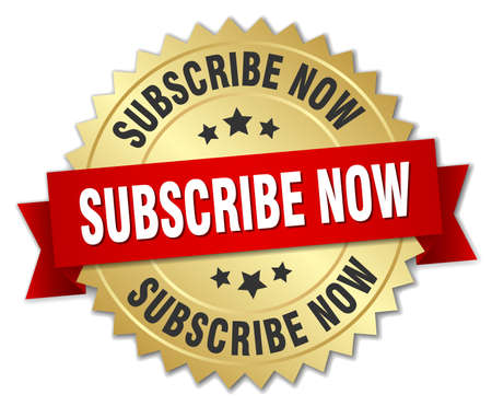 subscribe now: subscribe now 3d gold badge with red ribbon