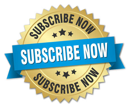subscribe now: subscribe now 3d gold badge with blue ribbon
