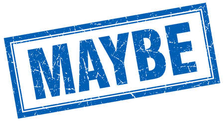 maybe: maybe blue square grunge stamp on white Illustration